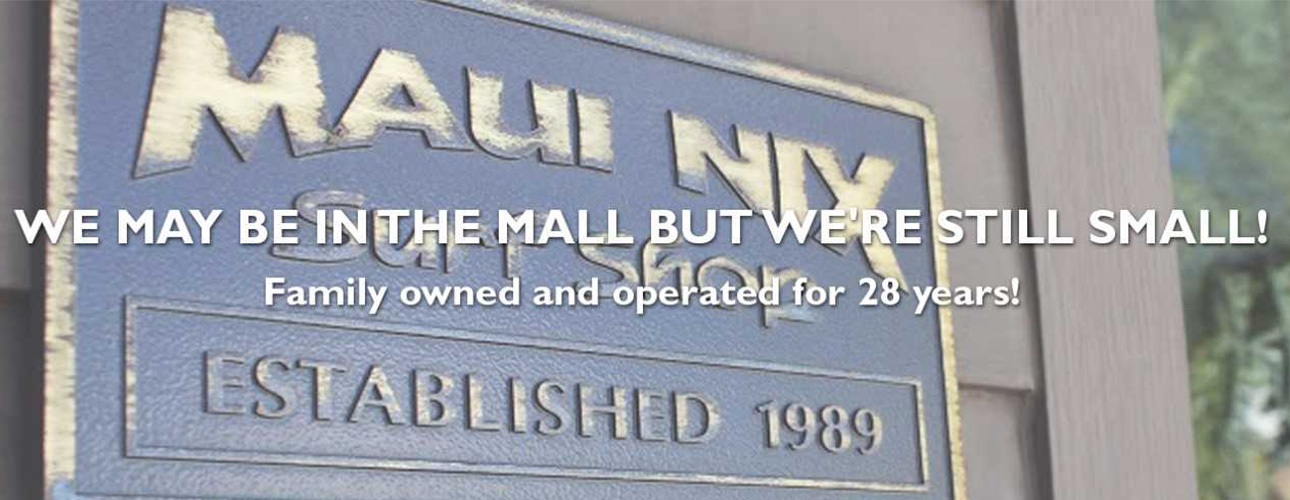 Maui Nix is a Family Owned Business